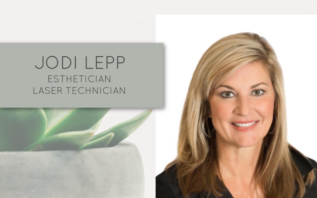 Meet Jodi Lepp – Esthetician/Laser Technician